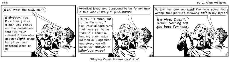 Playing Cruel Pranks on Crime
